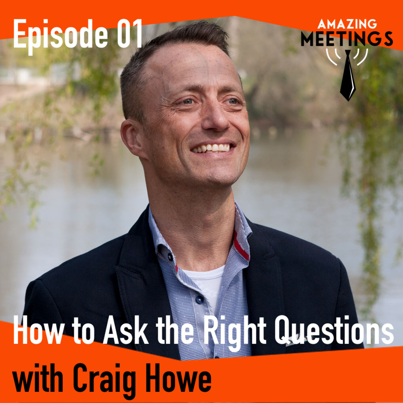 How to Ask the Right Questions with Craig Howe
