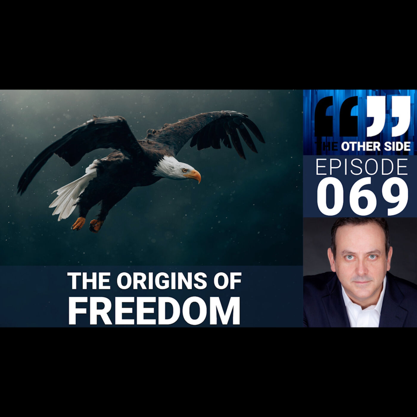 The Other Side with Damian Coory Episode 69: The Origins of Freedom