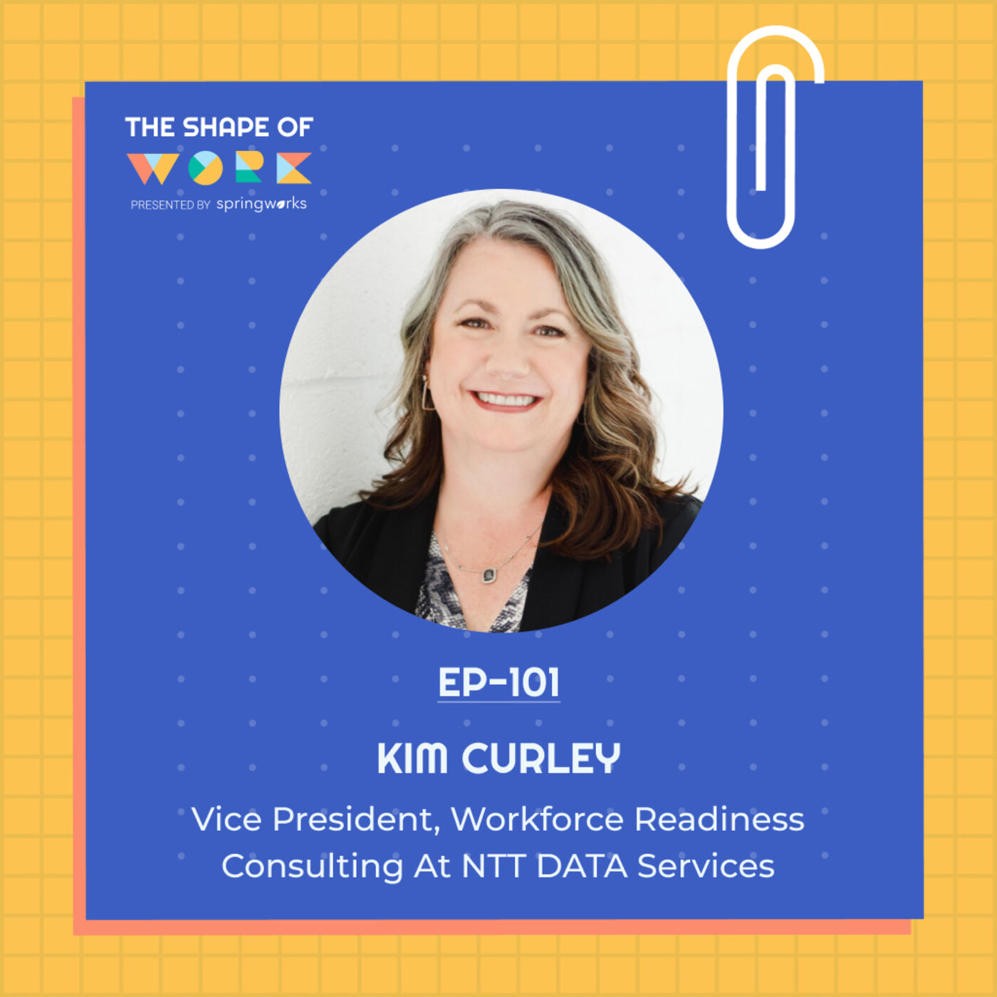 #101 'The Great Resignation' and 'The Great Experiment' - Kim Curley on the renewed focus on organization culture, and the human side of business