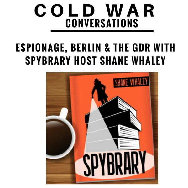 Cold War Conversations Podcast Artwork Image