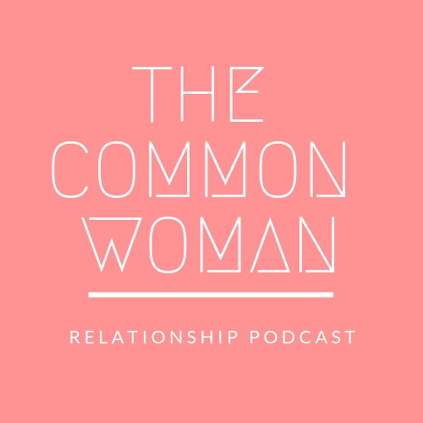 The Common Woman Podcast | Listen via Stitcher for Podcasts