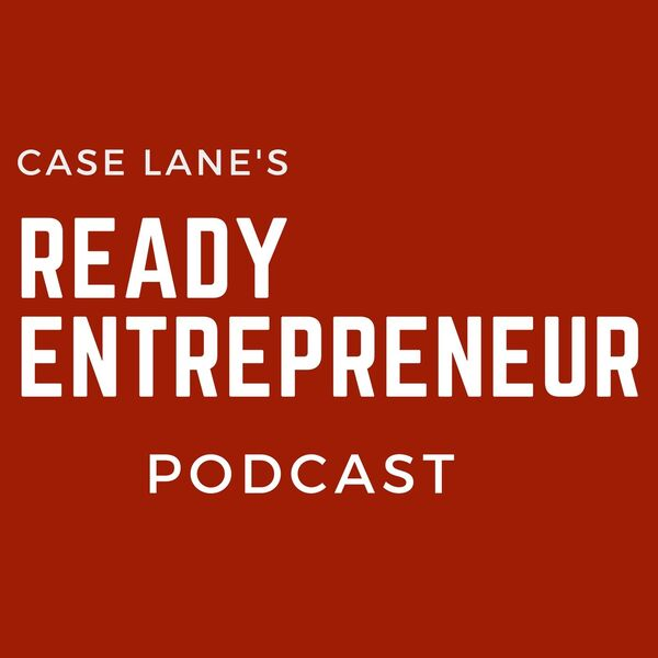 The Ready Entrepreneur Podcast - Episode 022: Interview with