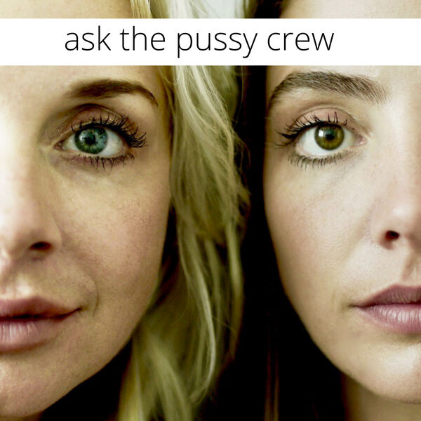 Ask The Pussy Crew Podcast Artwork Image