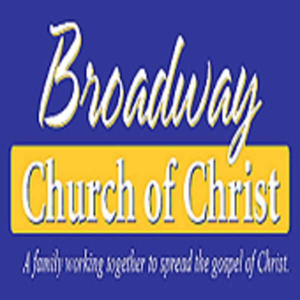 Broadway church of Christ's Podcast Podcast Artwork Image