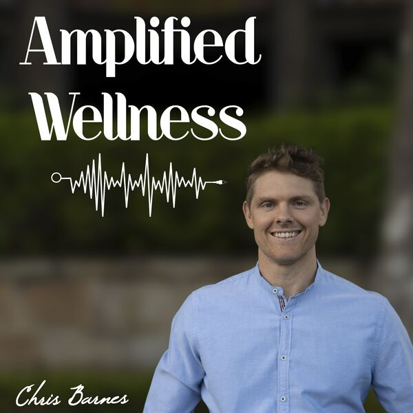 AMPLIFIED WELLNESS  PODCAST Podcast Artwork Image