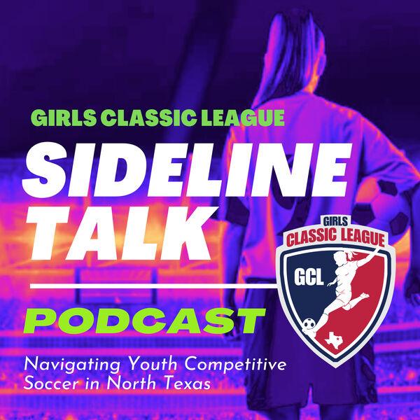 Girls Classic League: Sideline Talk Podcast Artwork Image