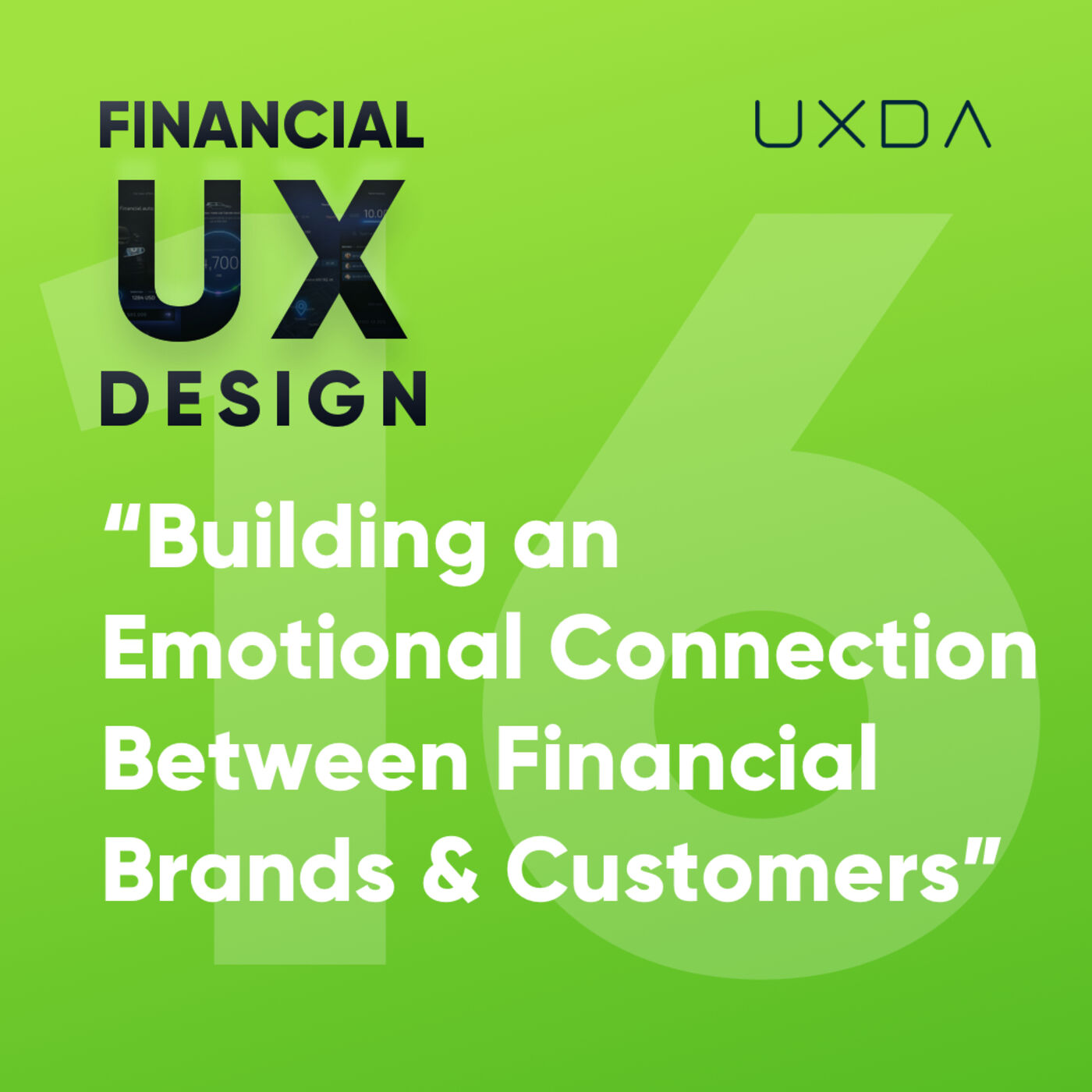 #16 Creating an Emotional Connection Between FIs and Digital Banking Customers Through UX