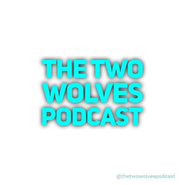 The Two Wolves Podcast Podcast Artwork Image