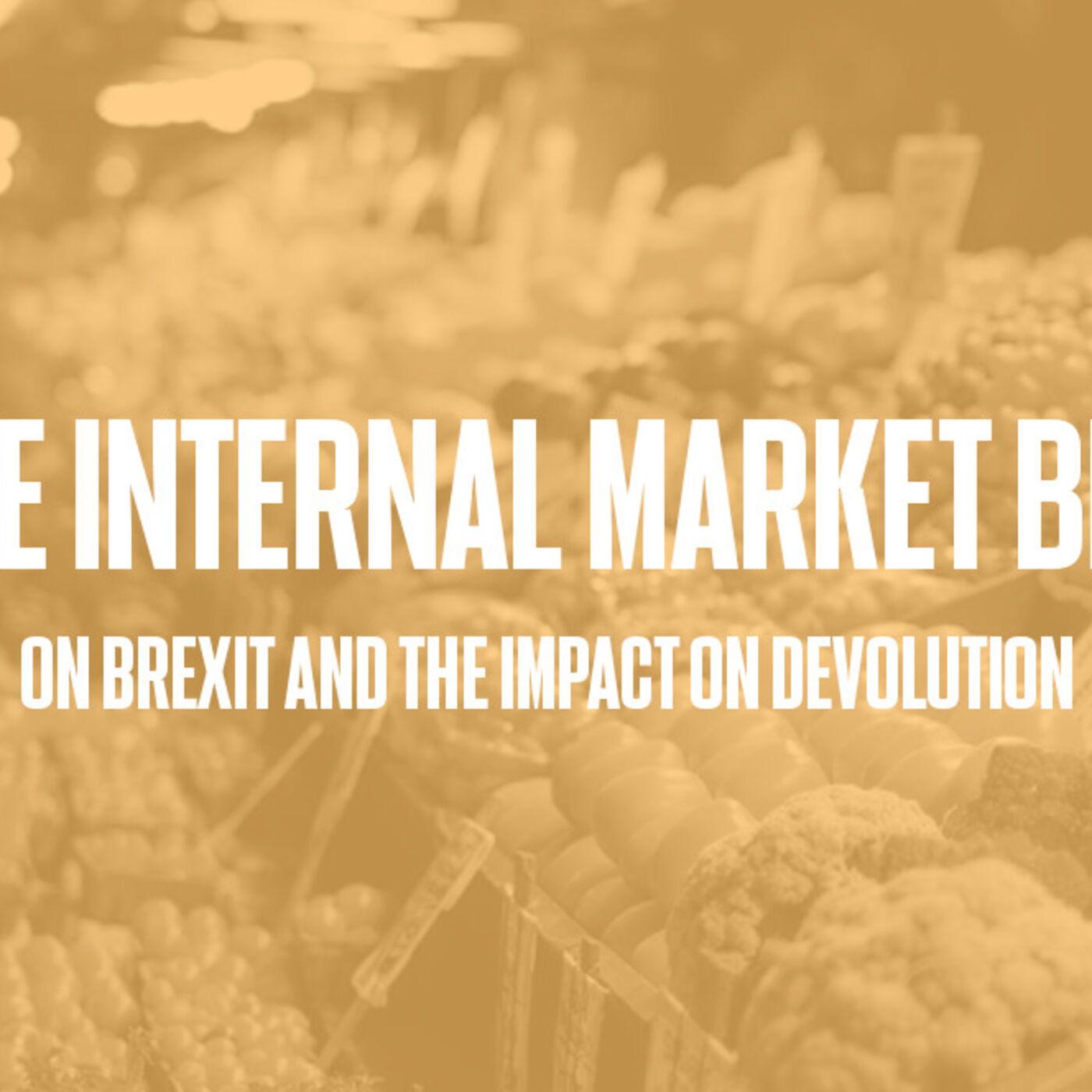 Episode #62 - The Internal Market Bill