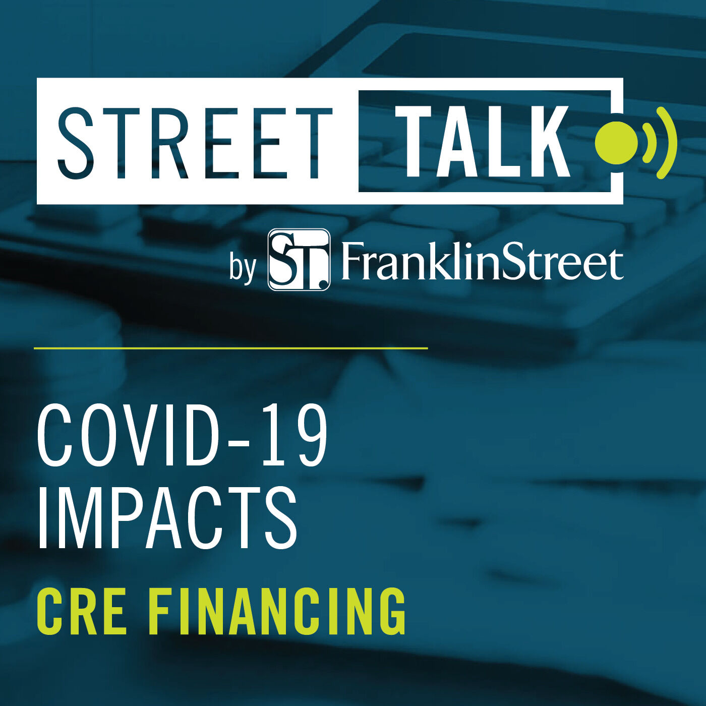 COVID-19 Impacts On CRE Financing