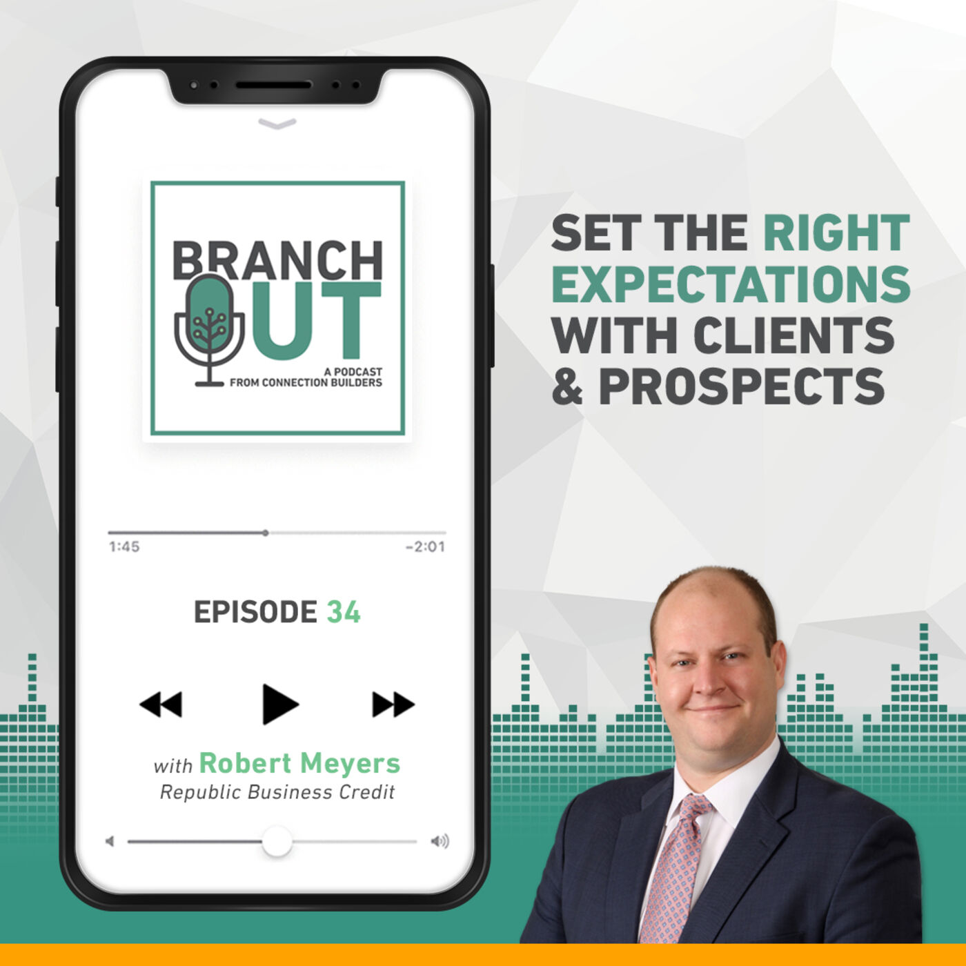 Set the Right Expectations with Clients & Prospects – Rob Meyers