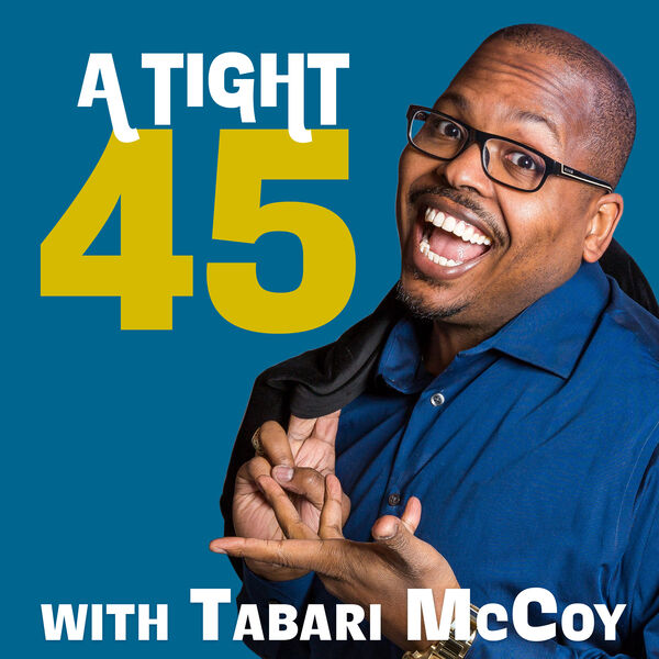 A Tight 45 with Tabari McCoy Podcast Artwork Image