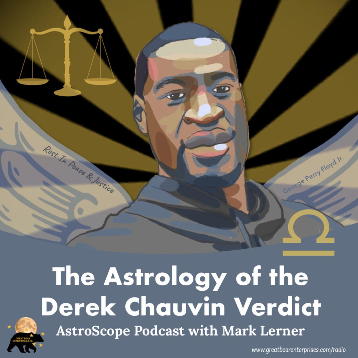 The Astrology of the Derek Chauvin Verdict