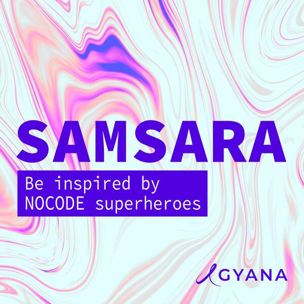 SAMSARA - Be inspired by NOCODE superheroes Podcast Artwork Image