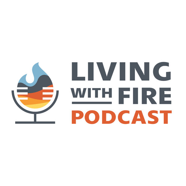 Living With Fire Podcast Podcast Artwork Image