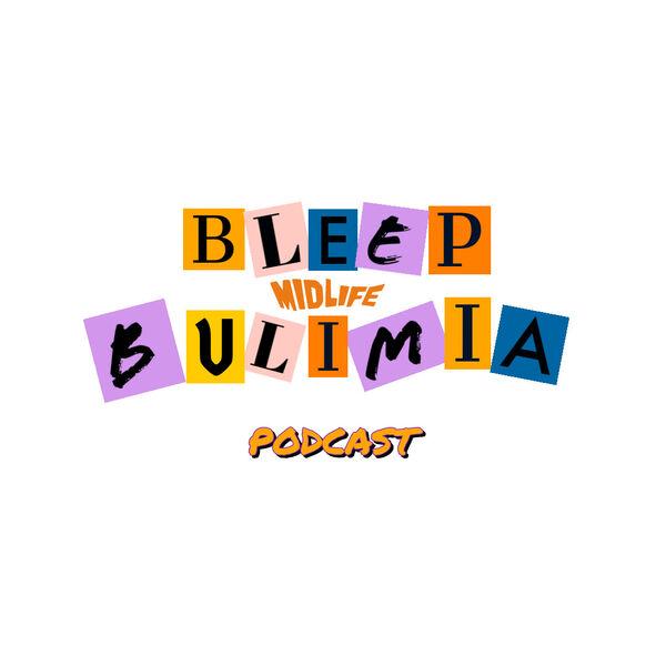Bleep Bulimia Podcast Artwork Image