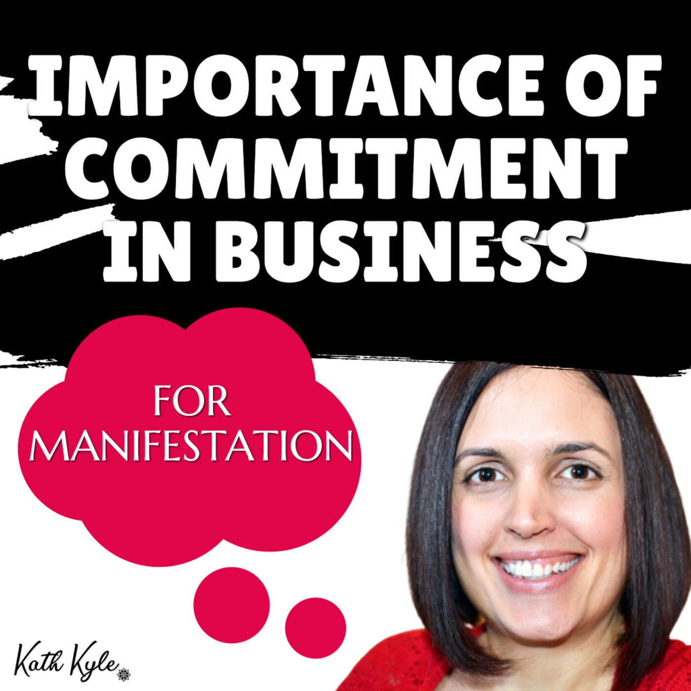 Why COMMITMENT To Your Business Is Essential For Manifestation