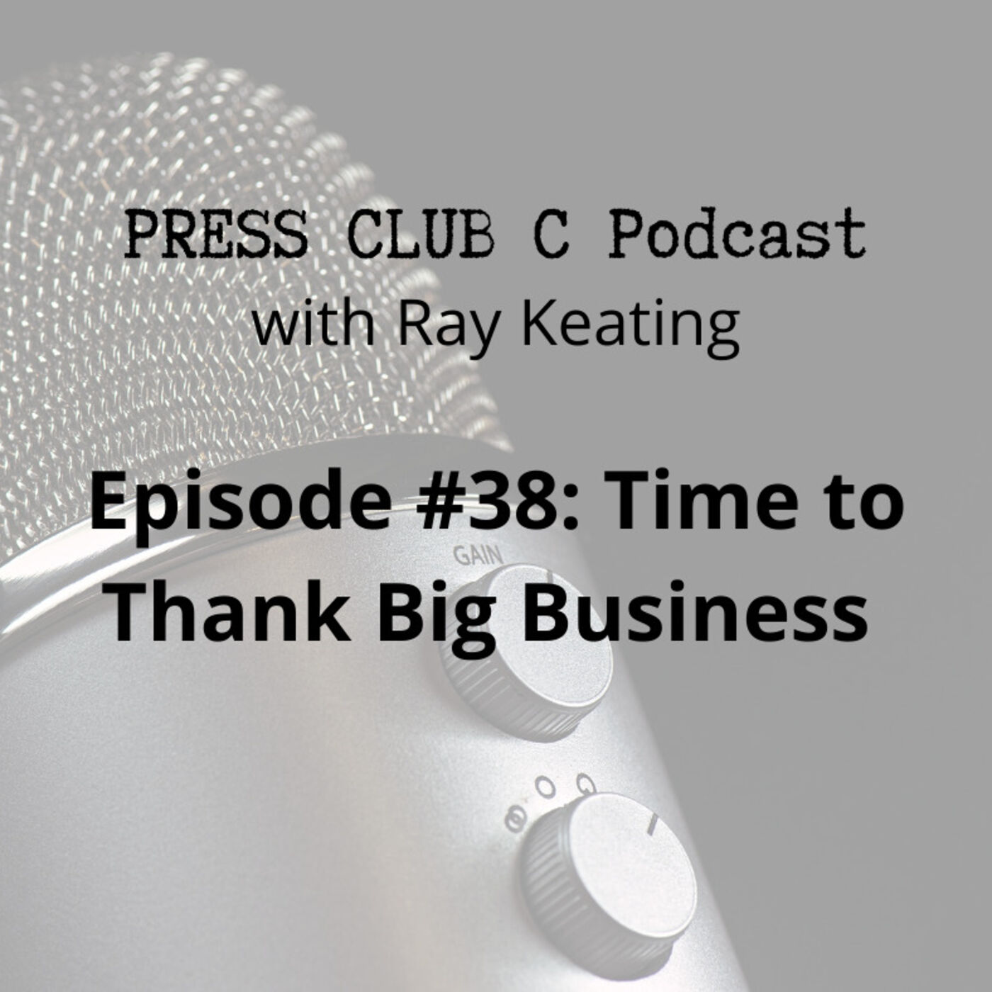 Episode #38: Time to Thank Big Business