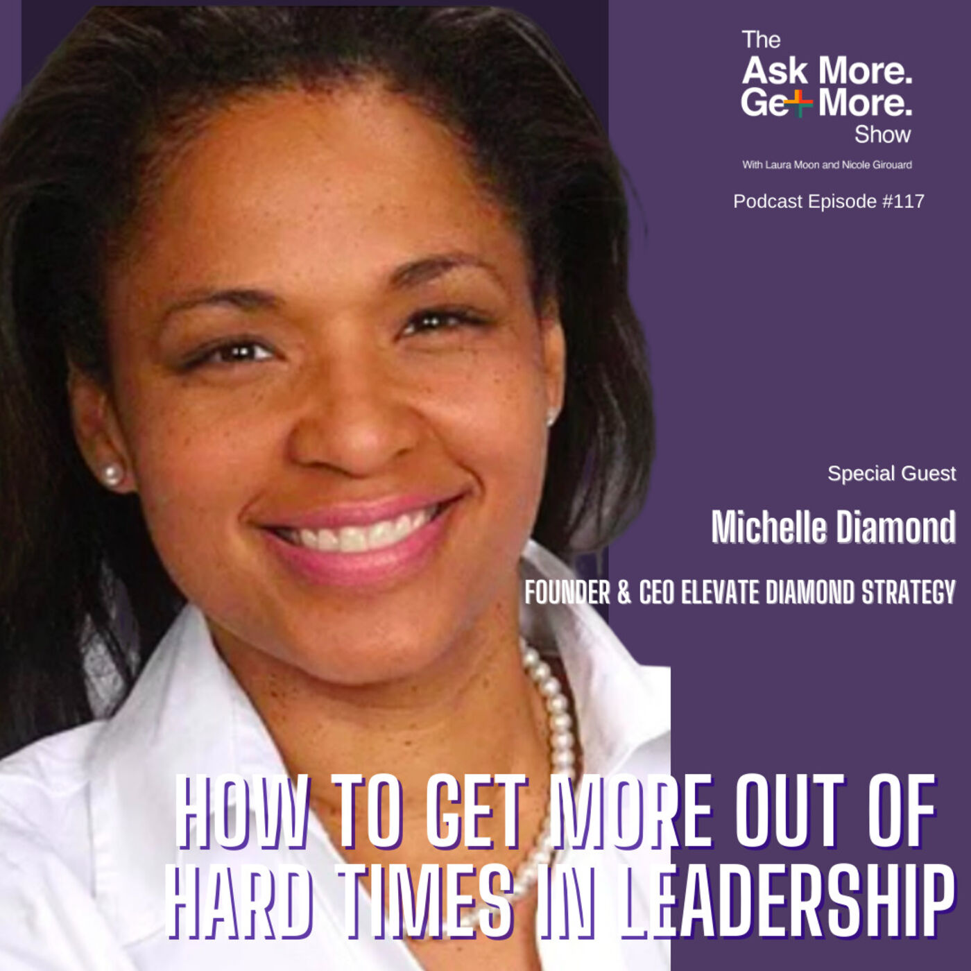 GOOD Leadership During Hard Times? Yes It's Possible [Michelle Diamond]