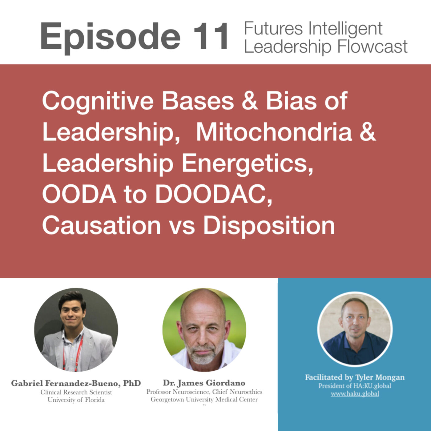 Episode 11: Cognitive Bases & Bias of Leadership, Mitochondria & Leadership Energetics, OODA to DOODAC, Causation vs Disposition