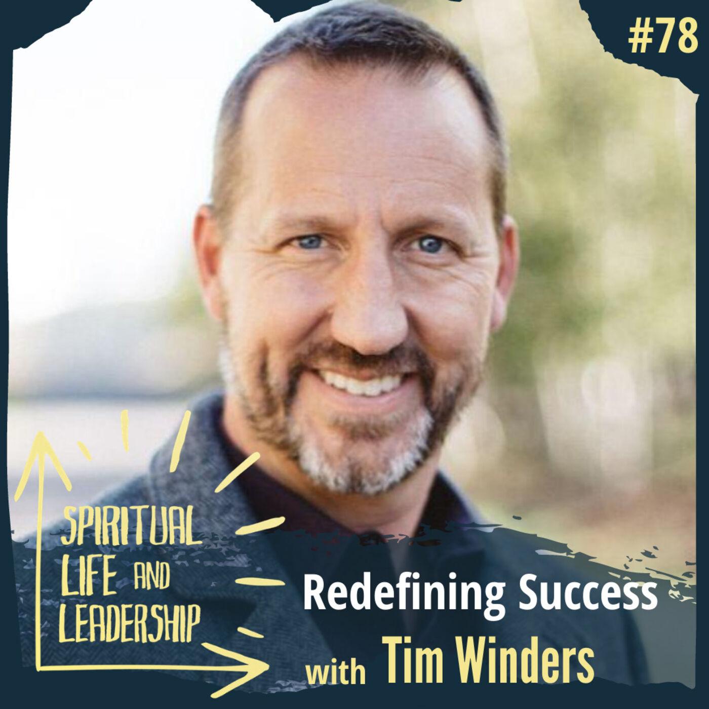 78. Redefining Success, with Tim Winders, host of Seek Go Create