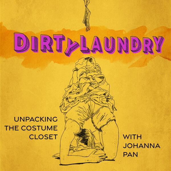 Dirty Laundry: Unpacking The Costume Closet Podcast Artwork Image