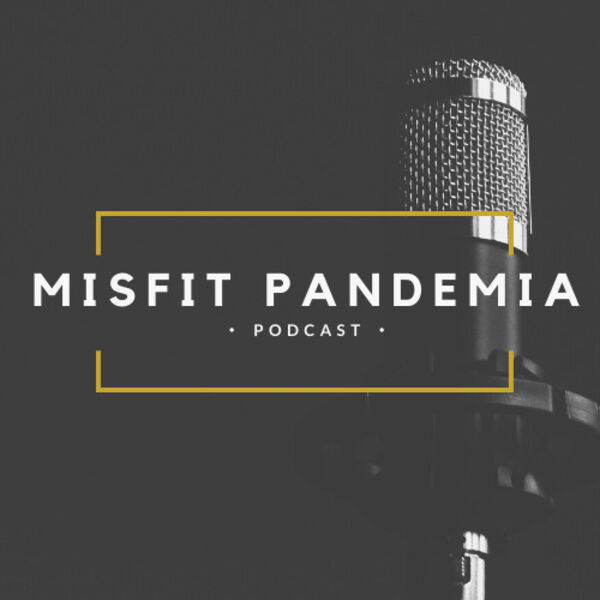 Misfit Pandemia  Podcast Artwork Image