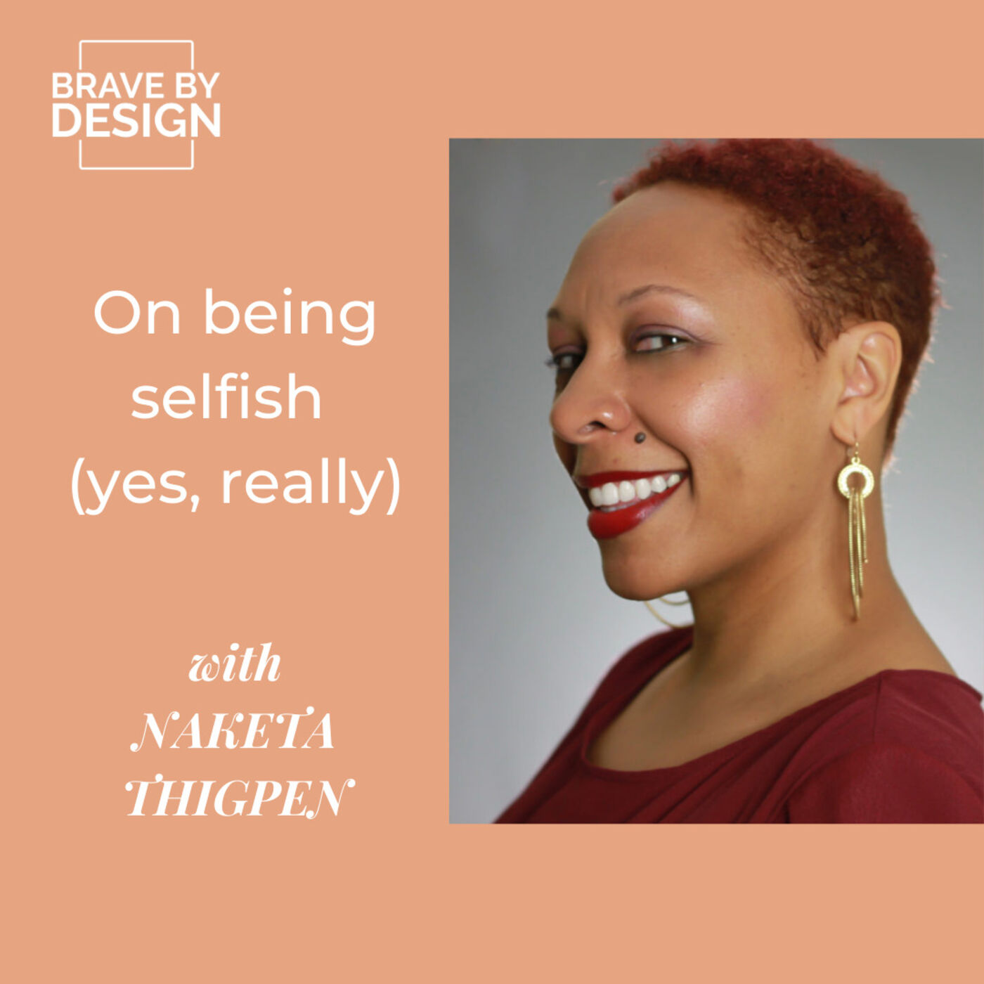 Embracing Selfishness (yes, really) with Naketa Thigpen
