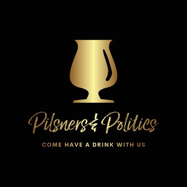 Pilsners and Politics Podcast Artwork Image