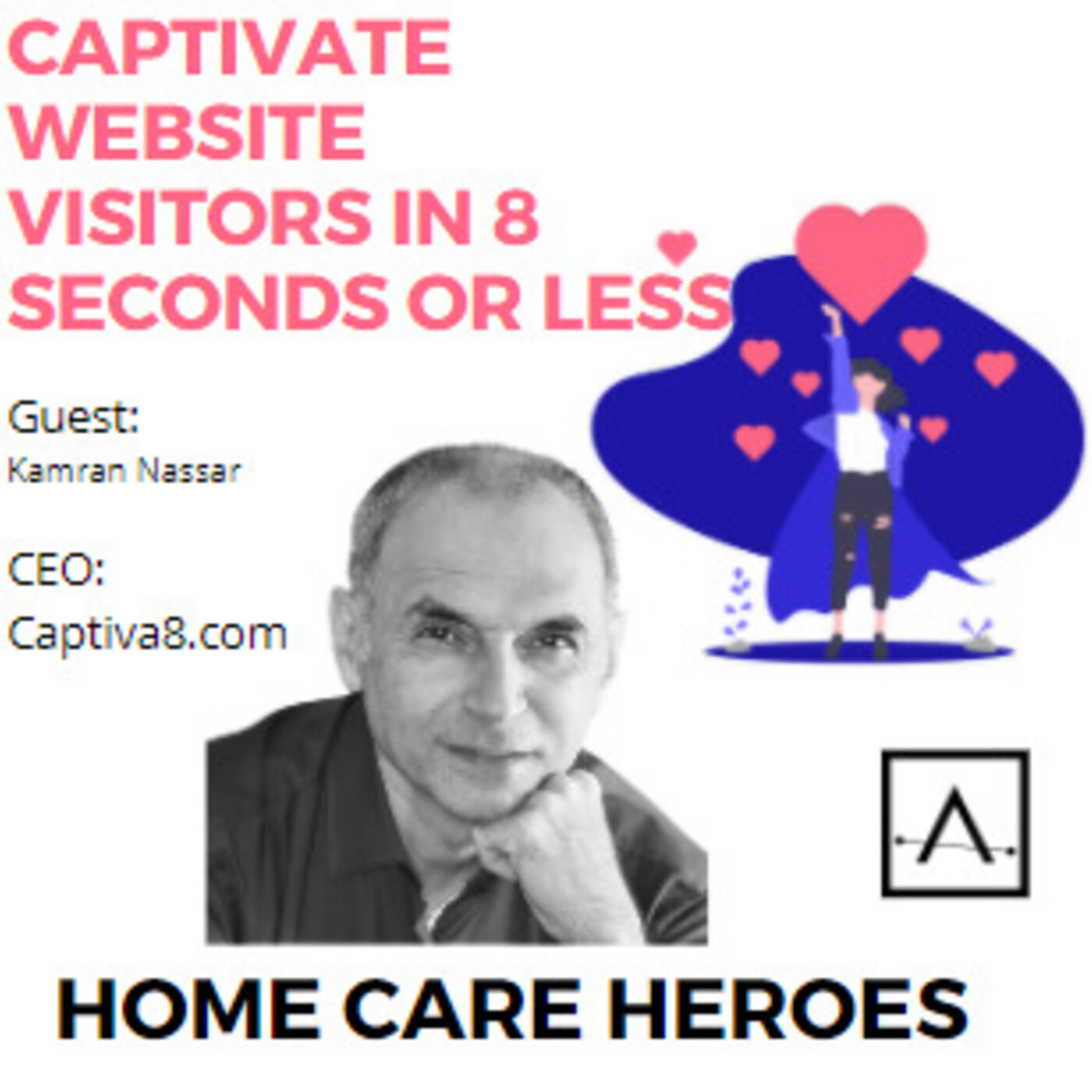 Captivate  Website Visitors in 8 seconds or less with Kamran Nassar
