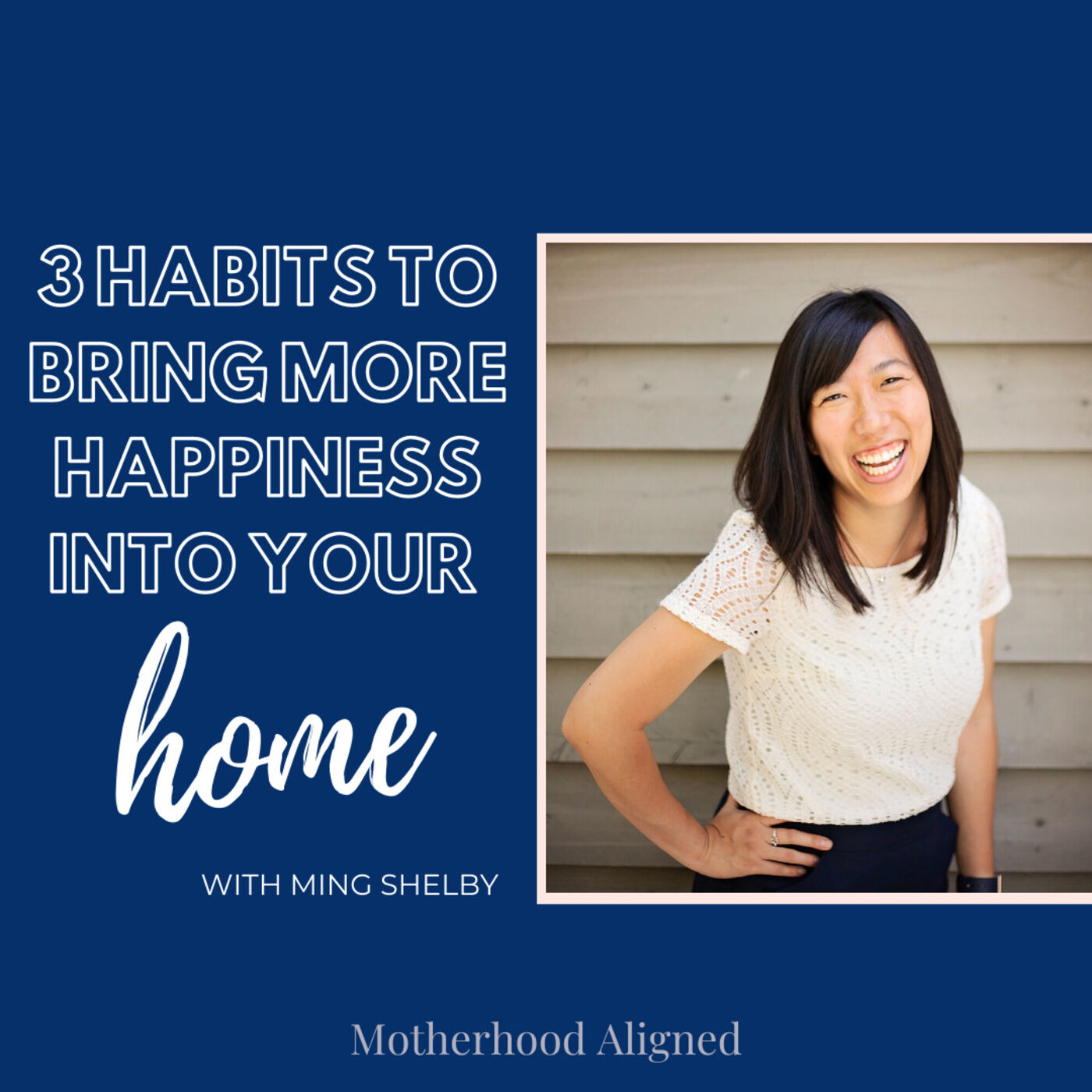3 Habits to Bring More Happiness Into Your Home with Ming Shelby
