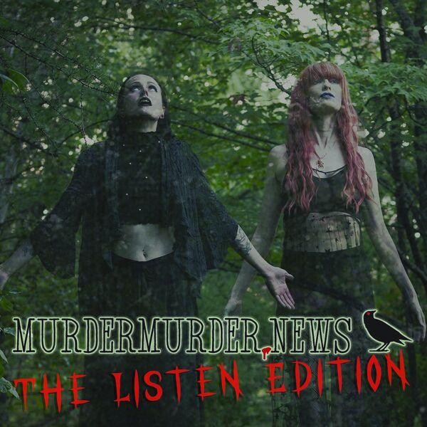 Murder Murder News - The Listen Edition Podcast Artwork Image