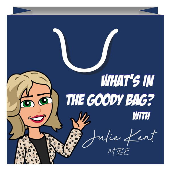What's in the Goody Bag with Julie Kent MBE Podcast Artwork Image