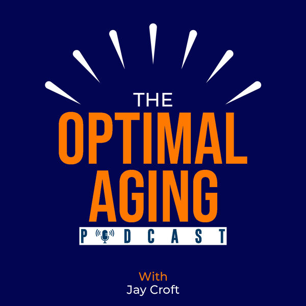 The Optimal Aging Podcast Podcast Artwork Image