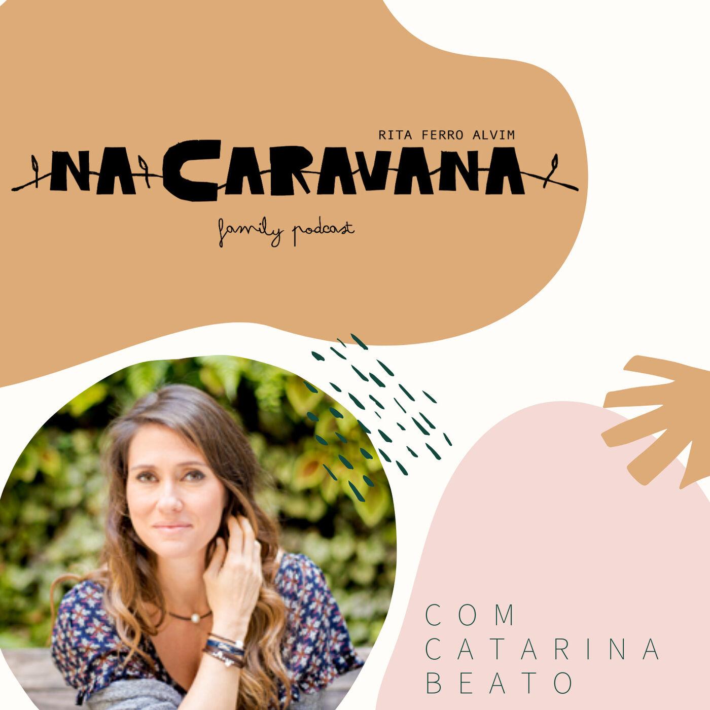 N'A Caravana com Catarina Beato #27 Sem saldo no parto, lua de mel na tv e dar de mamar para não nos levarem os filhos