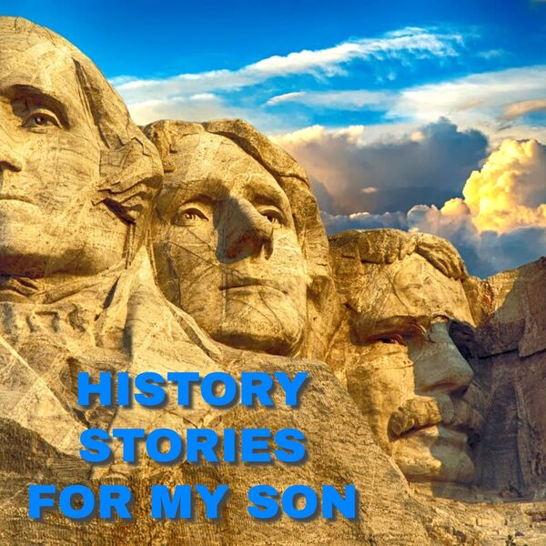 History Stories for my Son Podcast Artwork Image