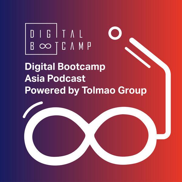 Digital Bootcamp Asia Podcast Podcast Artwork Image