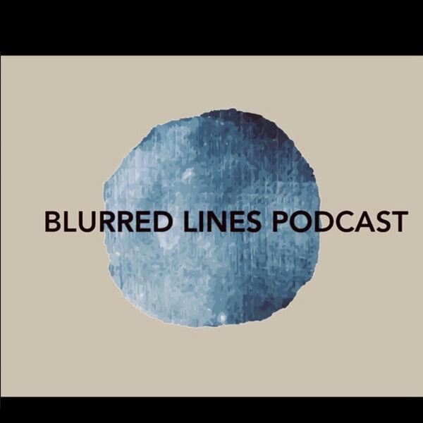 Blurred Lines Podcast  Podcast Artwork Image