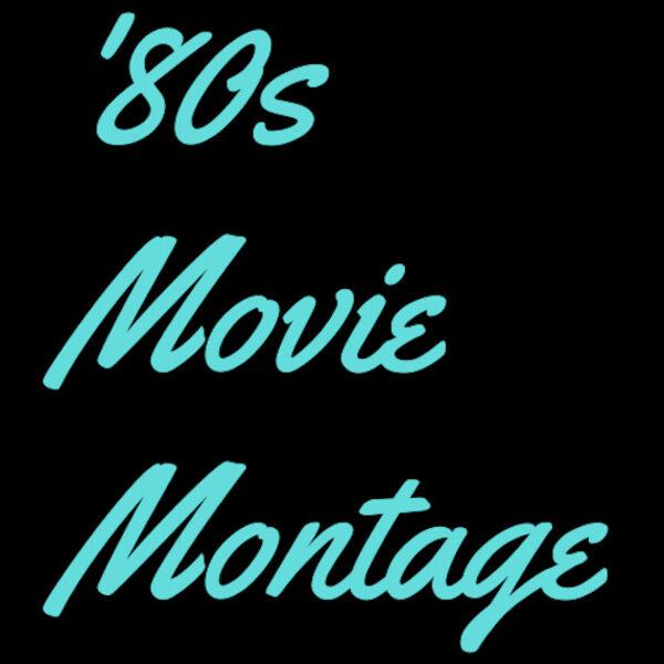'80s Movie Montage Podcast Artwork Image