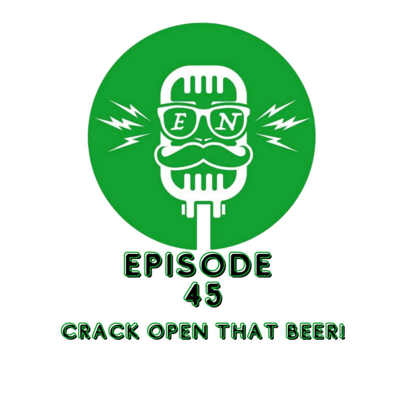EveryNothing E 45 - Crack Open That Beer!