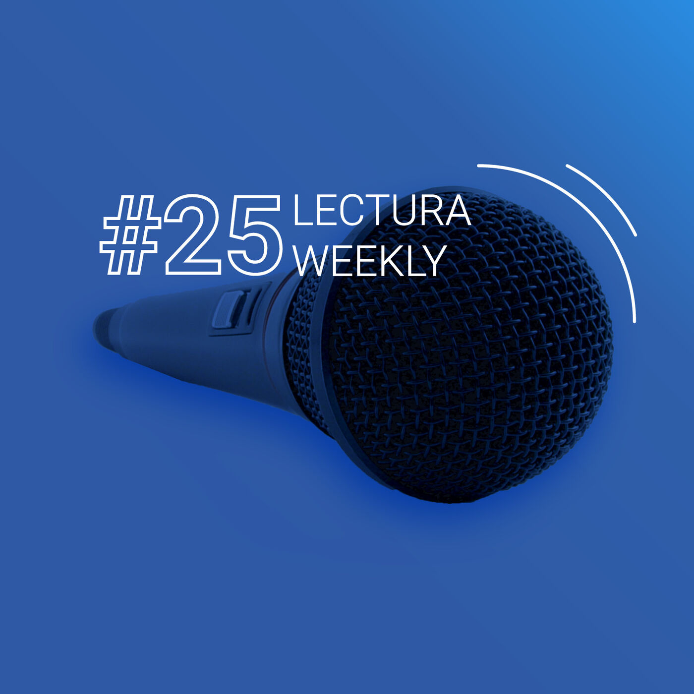 Lectura Weekly Podcasts: Week 25