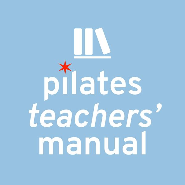Pilates Teachers' Manual podcast