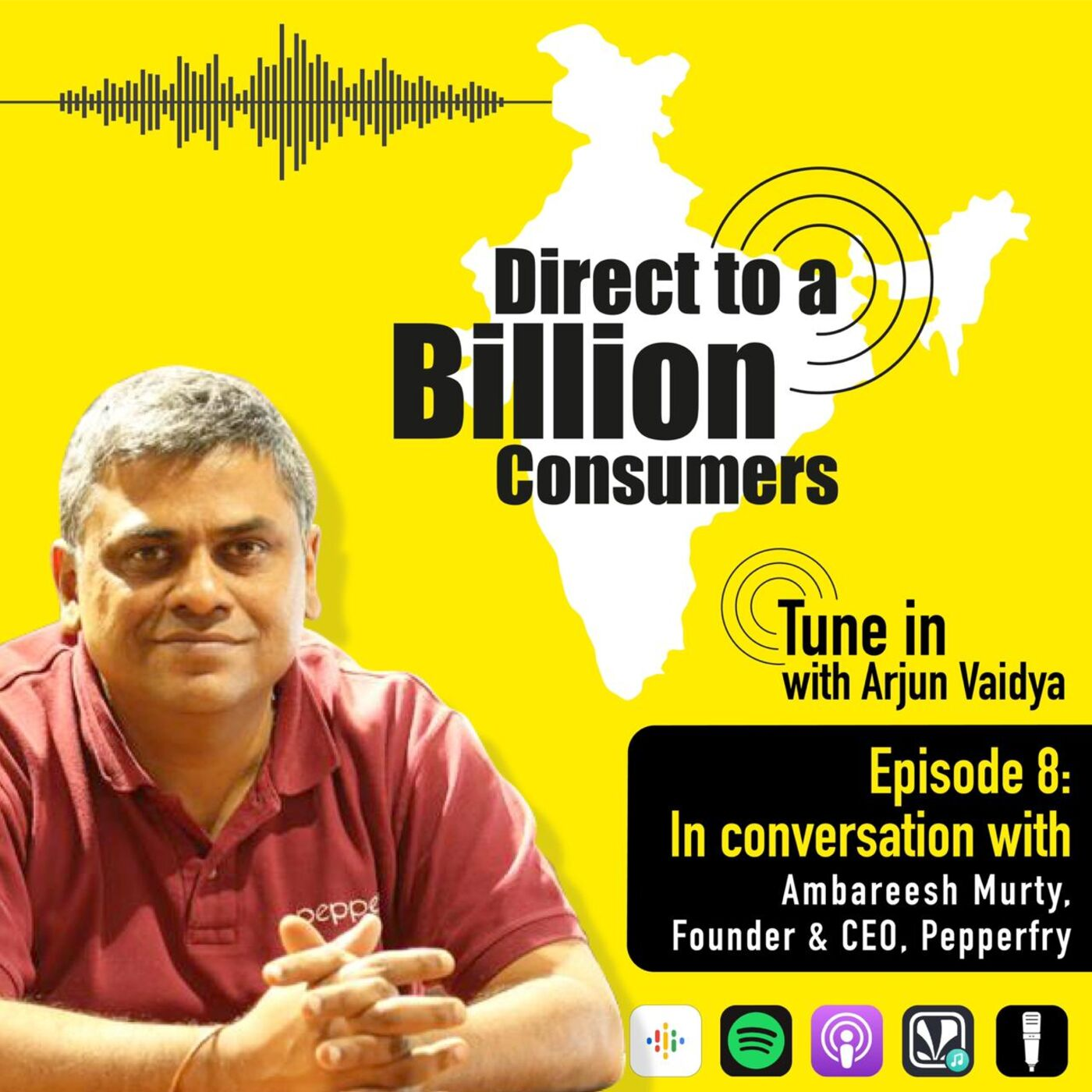 Episode 8: Ambareesh Murty, Co-Founder & CEO, Pepperfry