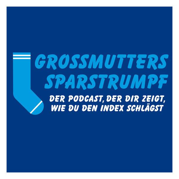 Grossmutters Sparstrumpf – Der Podcast, der dir zeigt, wie auch Du den Index schlägst. Podcast Artwork Image