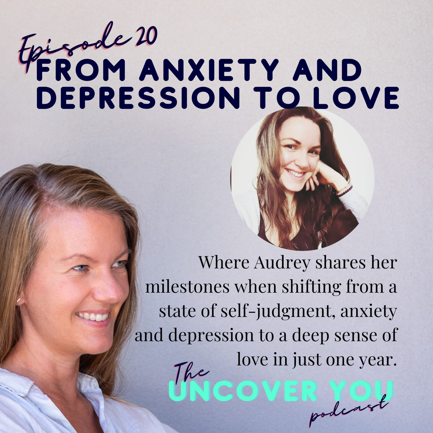Ep 20: Audrey's journey from anxiety and depression to love