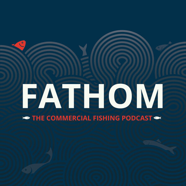 Fathom: getting below the surface of the UK fishing industry.  Podcast Artwork Image