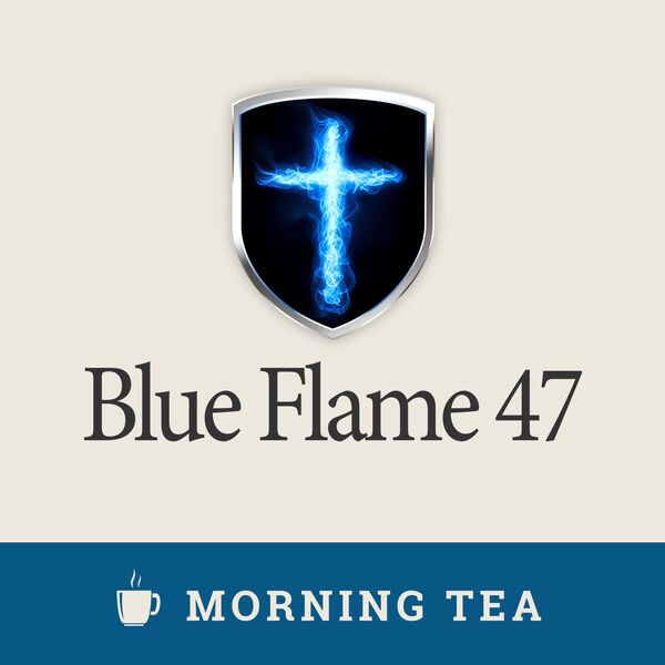 Blue Flame Morning Tea Podcast Artwork Image