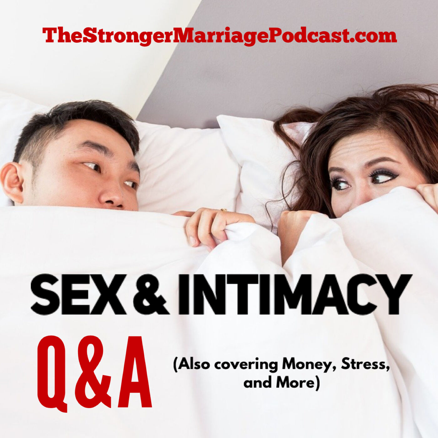 Q&A on SEX, INTIMACY, MONEY, and MORE