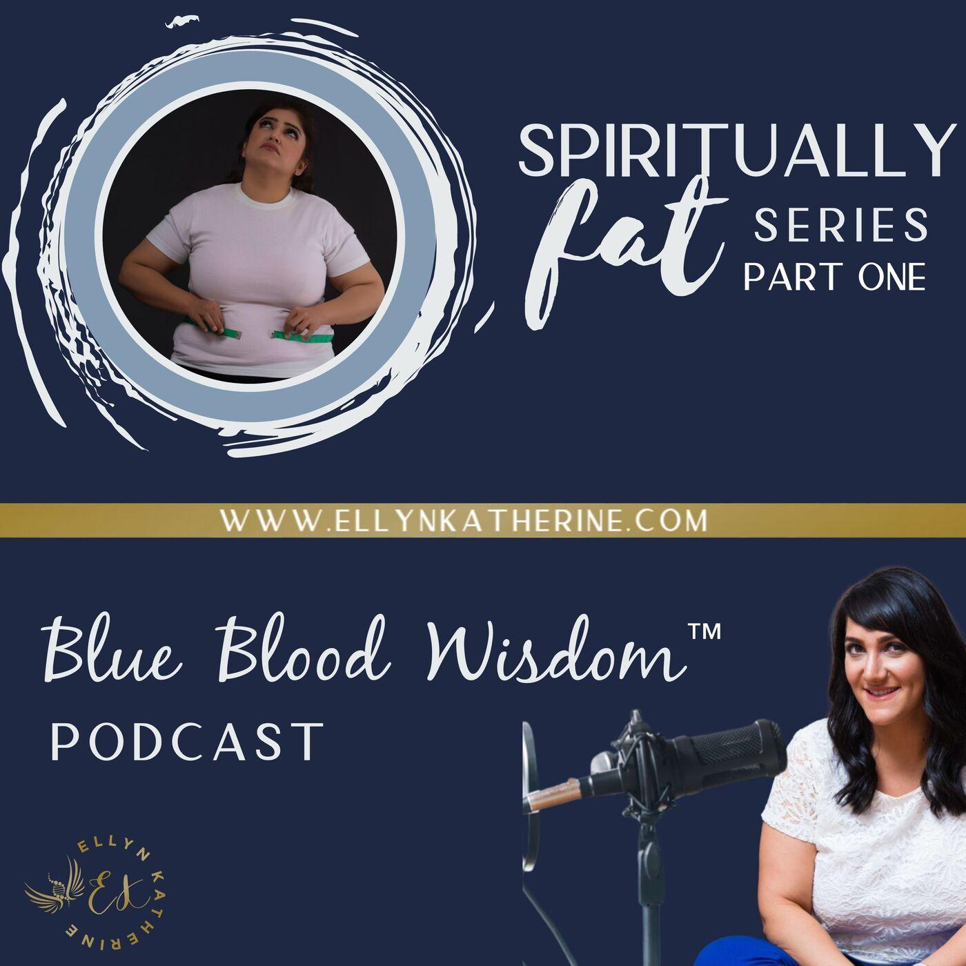 Spiritually Fat [Part One]