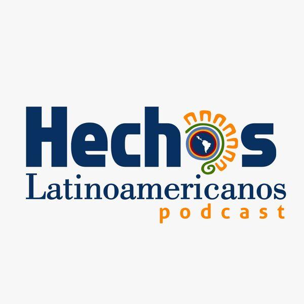 Hechos Latinoamericanos Podcast Artwork Image